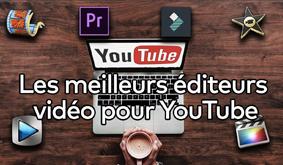 Le montage vidéo pour YouTube : 10 meilleurs logiciels gratuits et payants