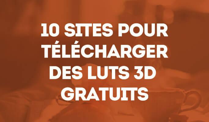 10 Sites pour Télécharger des LUTs 3D Gratuits
