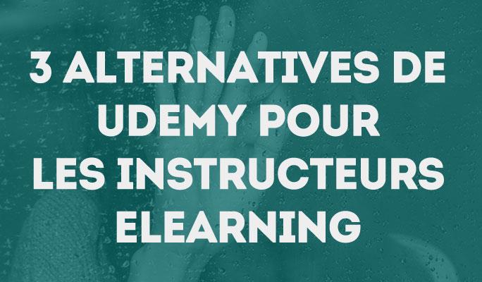 3 Alternatives de Udemy pour les Instructeurs eLearning