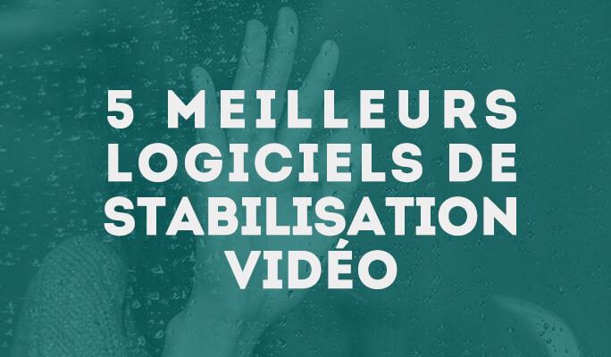 5 meilleurs logiciels de stabilisation vidéo
