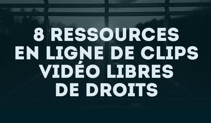 8 ressources en ligne pour clips vidéo libres de droits