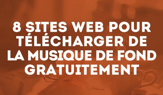 8 Sites Web pour Télécharger de la Musique de Fond Gratuitement