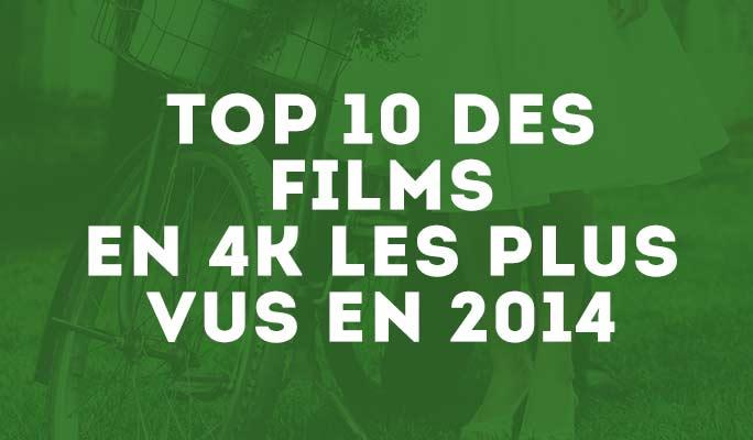 Top 10 des films en 4K les plus vus en 2014