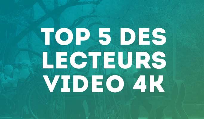 Top 5 des lecteurs video 4K