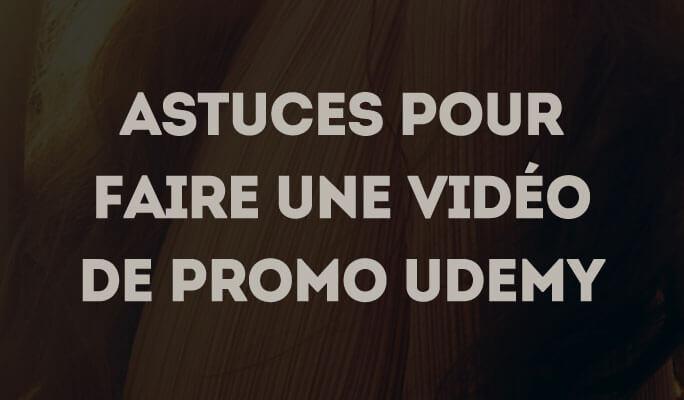 Astuces pour Faire une Vidéo de Promo Udemy