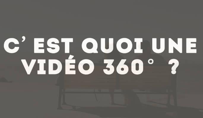 C'est quoi une vidéo 360°?