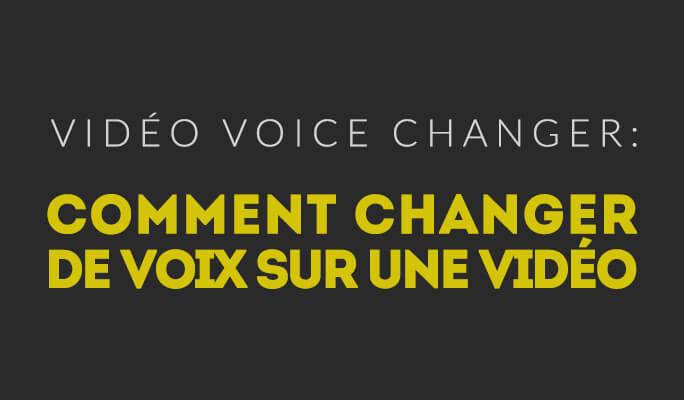 Vidéo Voice Changer: Comment changer de voix sur une vidéo