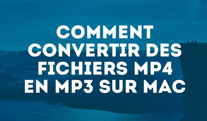 Comment Convertir des Fichiers MP4 en MP3 sur Mac