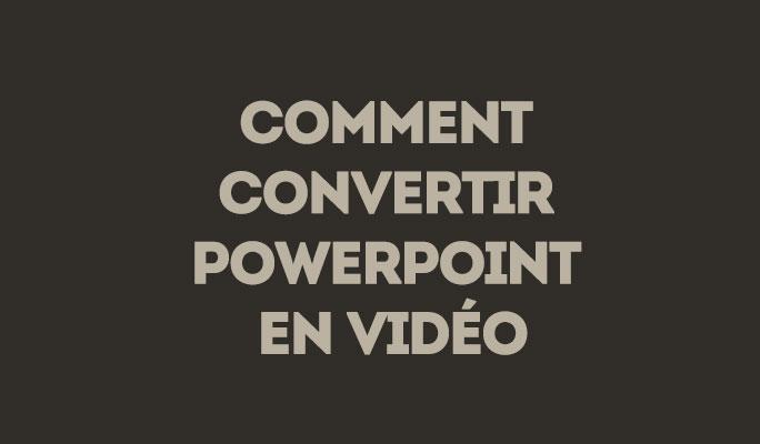 Comment Convertir PowerPoint en Vidéo