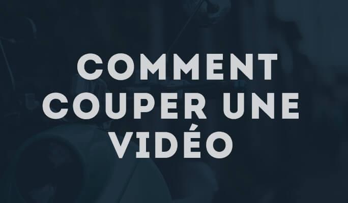[Tuto] Comment Couper une Vidéo facilement ?