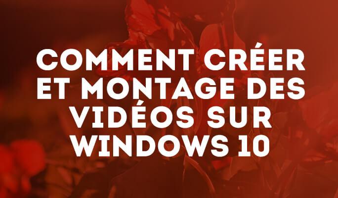 Le montage vidéo sur Windows 10