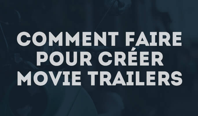 Comment faire pour créer Movie Trailers dans iMovie 11