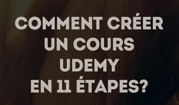 Comment Créer un Cours Udemy en 11 étapes?