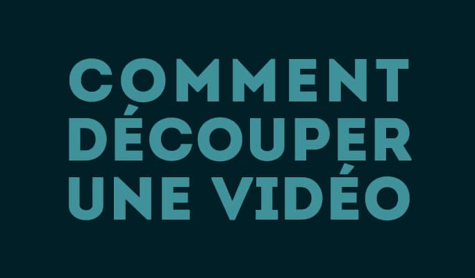 Comment découper une vidéo