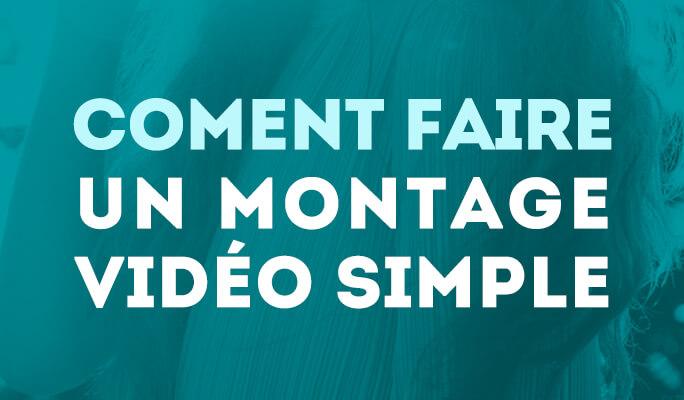 Coment faire un montage vidéo simple