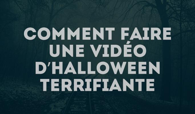 Comment faire une vidéo d'Halloween terrifiante