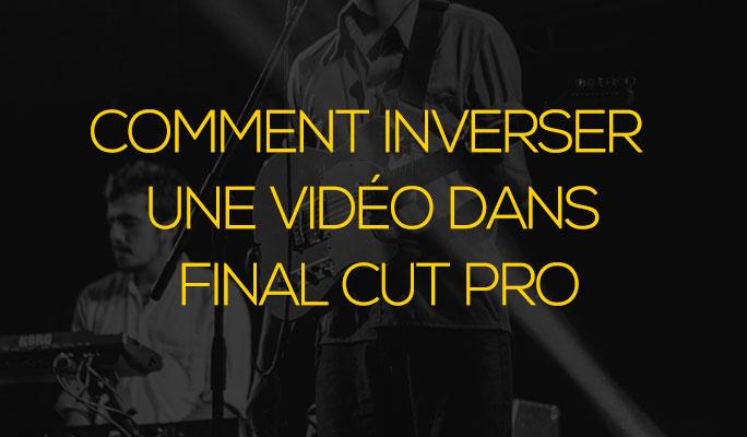 Comment Inverser une Vidéo dans Final Cut Pro