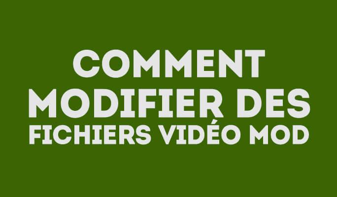 Comment montage des fichiers vidéo MOD