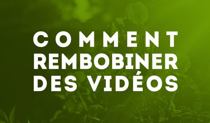Comment rembobiner des vidéos