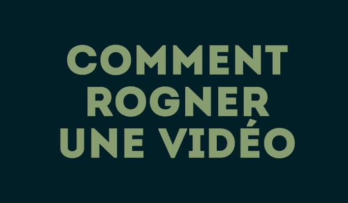 Logiciel pour rogner une vidéo