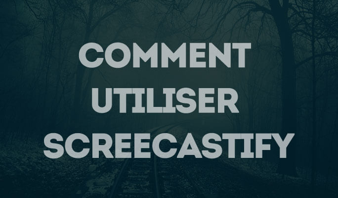 Comment utiliser Screecastify