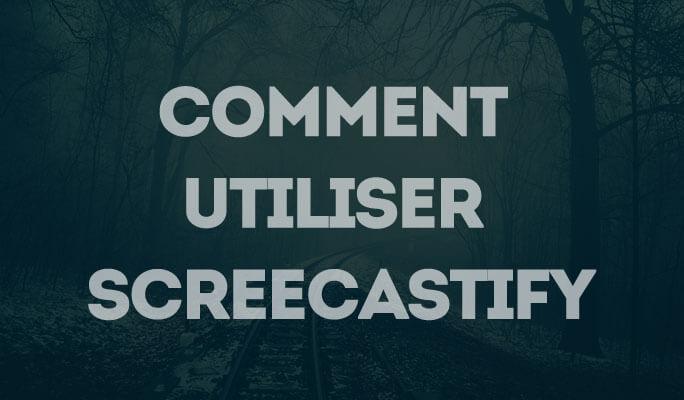 Comment utiliser Screecastify