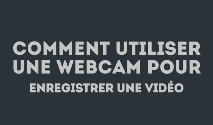 Comment utiliser une webcam pour enregistrer une vidéo sur l'ordinateur?