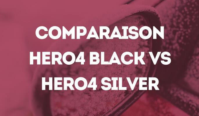 Comparaison Hero4 Black Vs Hero4 Silver