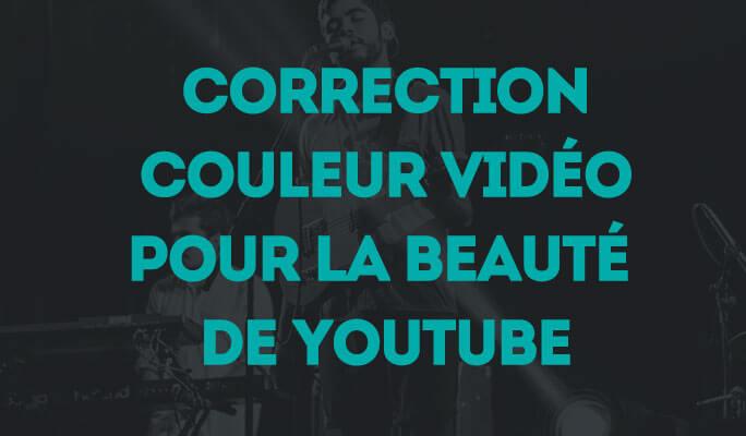 Correction Couleur Vidéo pour la Beauté de YouTube