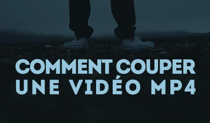 Comment couper une vidéo MP4