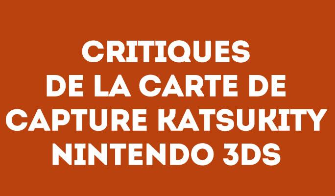 Critiques de la Carte de Capture Katsukity Nintendo 3DS