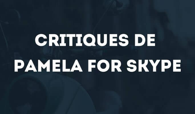 Critiques de Pamela for Skype