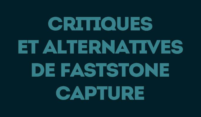 Test et alternatives à FastStone Capture