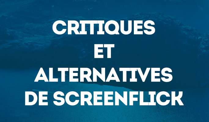 Critiques et Alternatives de Screenflick