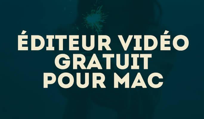Éditeur vidéo gratuit pour Mac
