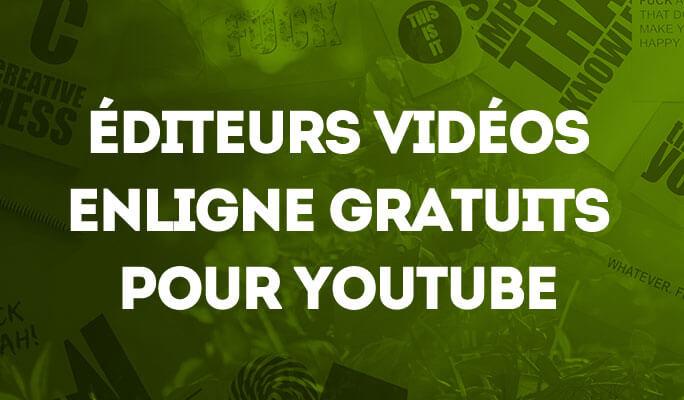 Éditeurs Vidéos En Ligne Gratuits pour YouTube