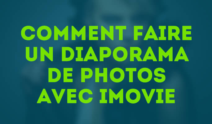 Comment faire un diaporama de photos avec iMovie