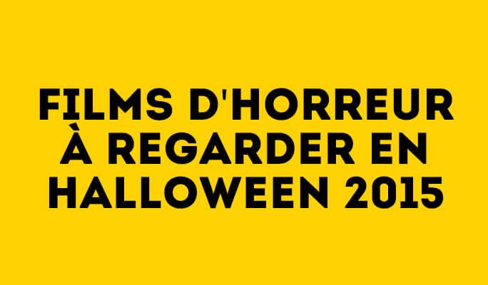Films d'horreur à regarder en Halloween 2016
