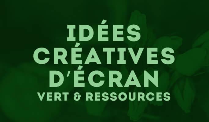 Idées créatives d'écran vert & ressources