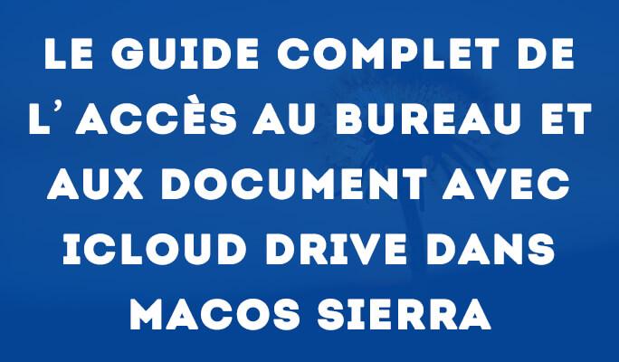 Le guide complet de l'Accès au Bureau et aux Document avec iCloud Drive dans mac