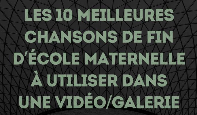 Les 10 meilleures chansons de fin d'école maternelle à utiliser dans une vidéo