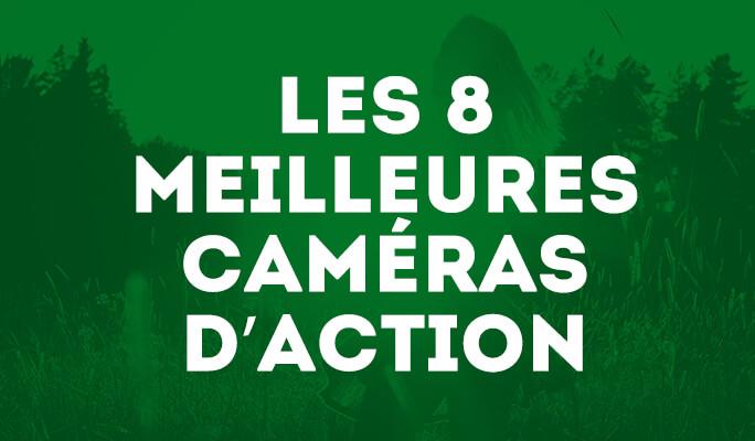Les 8 meilleures caméras d'action