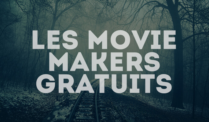Les movie makers gratuits