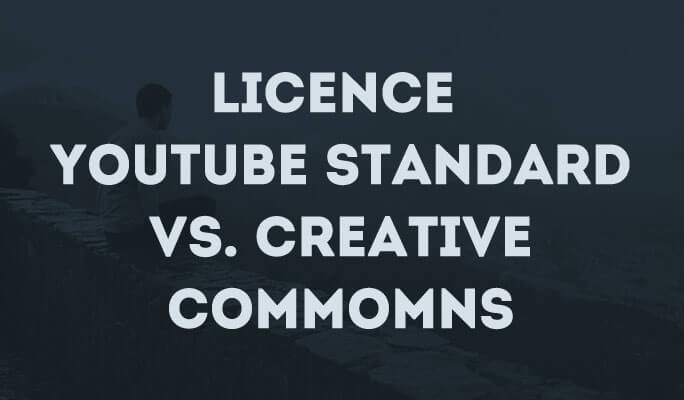 Licence YouTube standard vs. Creative Commons