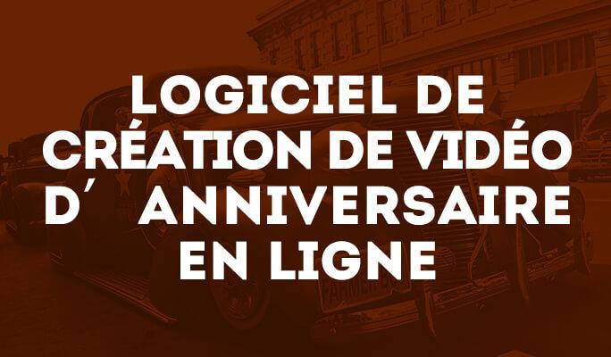 Logiciel de création de vidéo d'anniversaire en ligne