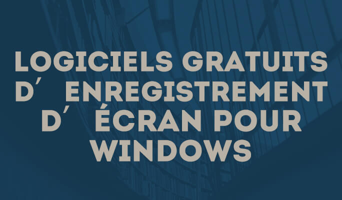 Logiciels gratuits d'enregistrement d'écran pour Windows
