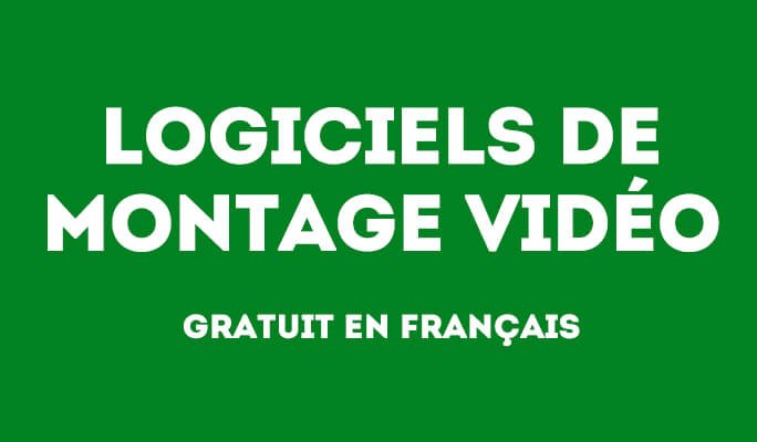Top 3 meilleurs logiciels de montage vidéo gratuit français