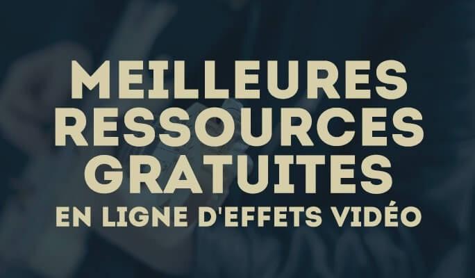 Meilleures ressources gratuites en ligne d'effets vidéo