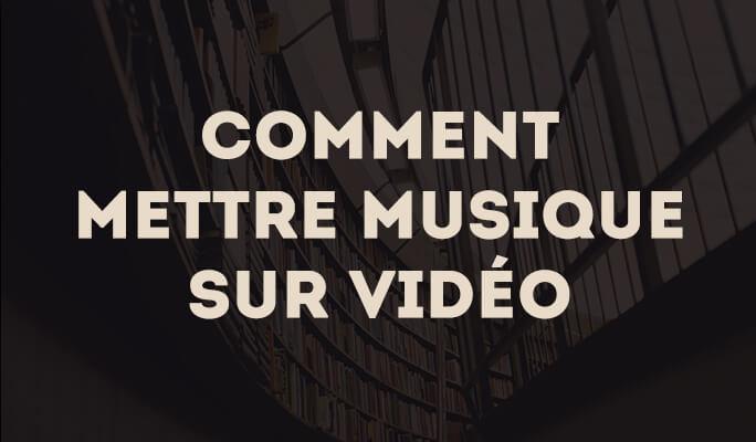 Comment mettre une musique sur une vidéo