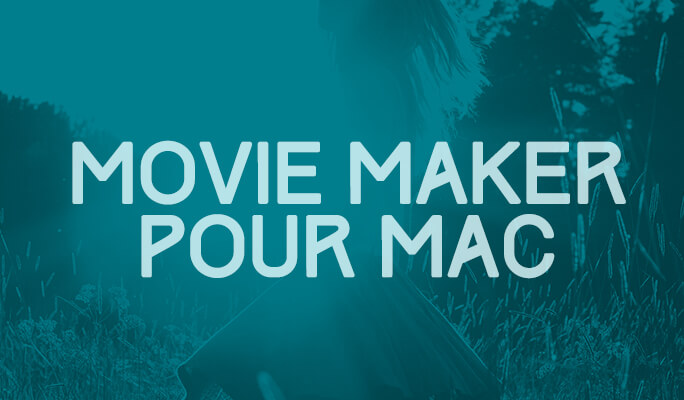 Existe-il une version de Movie maker pour Mac